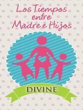 Los Tiempos Entre Madre e Hijos by Divine (2014, Paperback)
