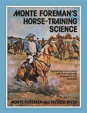 Monte Foreman's Horse-Training Science: By Monte Foreman, Patrick Wyse