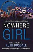 Nowhere Girl Libro en Rústica Ruth Dugdall