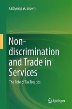 Non-Discrimination and Trade in Services : The Role of Tax Treaties by...