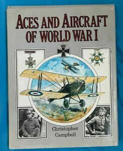 Aces And Aircraft Of World War 1 - Christopher Campbell. FREE P+P. 1984