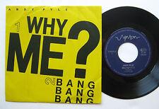 """7"""" Andy Pyle - Why Me / Bang Bang Bang - mint- Synton Records"""
