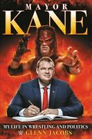 Mayor Kane : My Life in Wrestling and Politics, Hardcover by Jacobs, Glenn, L...