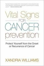Excellent, Vital Signs for Cancer Prevention: Protect Yourself from the Onset or