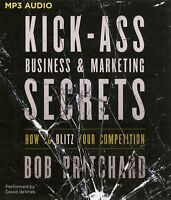 Kick Ass Business and Marketing Secrets: How to Blitz Your Competition MP3 CD