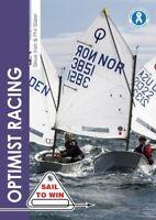 Optimist Racing A Manual for Sailors, Parents & Coaches 9781912177189