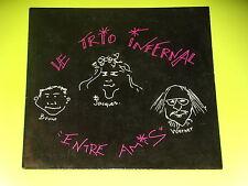45 tours SP - LE TRIO INFERNAL - ENTRE AMIS - AUTOPRODUIT - ANNEES 1980 -