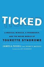 Ticked: A Medical Miracle, a Friendship, and the Weird World of Touret-ExLibrary