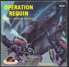 45T EP OPERATION REQUIN Récit Science-Fiction Ferenczy – Morvan Livre Disque