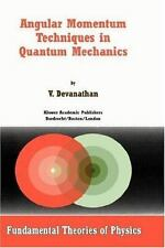 Angular Momentum Techniques in Quantum Mechanics Devanathan Kluwer Academic Pub