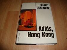 ADIOS HONG KONG DE MANUEL LEGUINECHE LIBRO 1ª EDICION DE PLAZA & JANES AÑO 1997