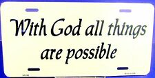 Novelty License Plates Religious With God all things are possible New Aluminum