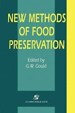 New Methods of Food Preservation by Grahame W. Gould (2010, Paperback)
