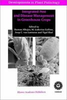 Integrated Pest and Disease Management in Greenhouse Crops by Albajes, Ramon