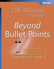 Beyond Bullet Points : Using Microsoft PowerPoint to Create Presentations That I