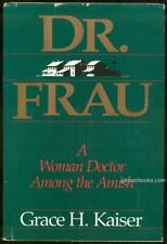 Dr. Frau A Woman Doctor Among the Amish by Grace Kaiser 1986 1st ed Dustjacket