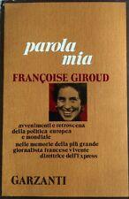 FRANÇOIS GIROUD PAROLA MIA: CONVERSAZIONI CON CLAUDE GLAYMAN GARZANTI 1973