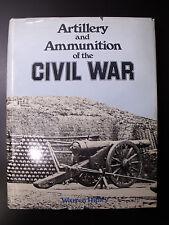 Artillery and Ammunition of The Civil War by Warren Ripley 660 ILL Guns Rifles