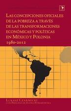 LAS CONCEPCIONES OFICIALES DE LA POBREZA A TRAVES DE LAS TRANSFORMACIONES ECON=M