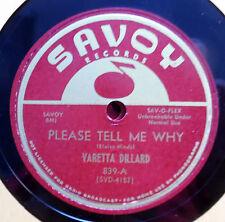 VARETTA DILLARD 78 Please tell me why b/ Hurry up SAVOY R&B vs182
