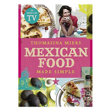 Thomasina Miers Mexican Food Made Simple 9780340994979 New Hardcover