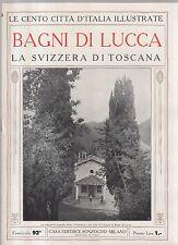 le cento citta d italia - fascicolo 92 bagni di lucca la svizzera di toscana