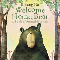 Welcome Home, Bear : A Book of Animal Habitats, Hardcover by Na, Il Sung, Bra...