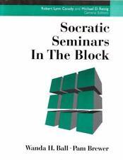Socratic Seminars in the Block by Pamela B. Brewer and Wanda H. Ball (2000, PB)