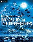 James Houston's Treasury of Inuit Legends by James Houston and James A....