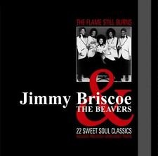 JIMMY BRISCOE & THE BEAVERS The Flame Still Burns 22 Sweet Soul Classics NEW CD