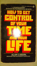 HOW TO GET CONTROL OF YOUR TIME AND YOUR LIFE Alan Lakein 1974
