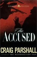The Accused (Chambers of Justice Series #3) Parshall, Craig Paperback
