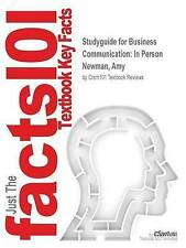 Studyguide for Business Communication: In Person by Newman, Amy, ISBN 9781305500