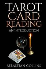 Occult How to Guides: Tarot Card Reading : An Introduction by Sebastian...