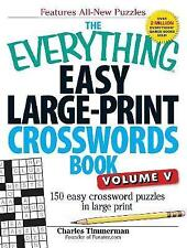 The Everything Easy Large-Print Crosswords Book: 150 Easy Crossword Puzzles in Large Print: Volume V by Charles Timmerman (Paperback, 2013)