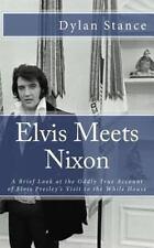 Elvis Meets Nixon: A Brief Look at the Oddly True Account of Elvis Presley's Vis