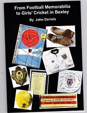 'From Football Memorabilia to Girls Cricket in Bexley' new book, great pics etc