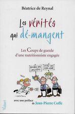 DIETETIQUE / LES VERITES QUI DE-MANGENT : COUPS DE GUEULES D'UNE NUTRITIONNISTE