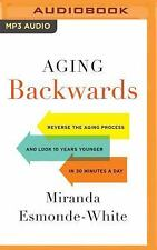 Aging Backwards : Reverse the Aging Process and Look 10 Years Younger in 30...