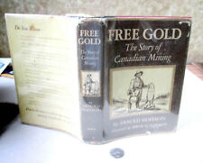 FREE GOLD; The STORY Of CANADIAN MINING,1958,Arnold Hoffman,Illust,DJ