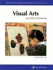 Visual Arts As a Way of Knowing (Strategies for Teaching and Learning-ExLibrary