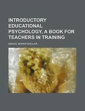 Introductory educational psychology, a book for teachers in training by