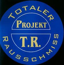 TOTALER RAUSSCHMISS Projekt T.R. CD (Eigenlabel 1997)