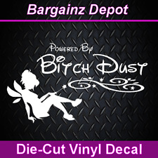 Vinyl Decal... POWERED BY BITCH DUST... Funny Decal Sticker Laptop Car 7""
