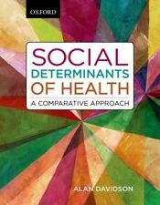 Social Determinants of Health: A Comparative Approach by Alan Davidson (Paperback, 2014)