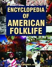 Encyclopedia of American Folklife (4 Volume Set) by Bronner, Simon J. 0765680521