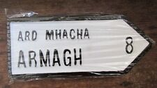 ARMAGH Co. Ulster Irish Road Sign Replica Hand Made in Ireland.