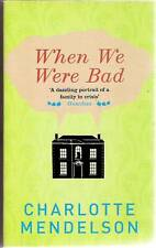 WHEN WE WERE BAD Charlotte Mendelson Awardwinner classic 2008 1st Picador pb New