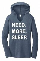 Need More Sleep Funny Ladies Hoodie Tri-Blend Tee Shirt Gift College Tee