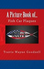 A Picture Book Of... : Fish Car Plaques by Travis Goodsell (2016, Paperback,...